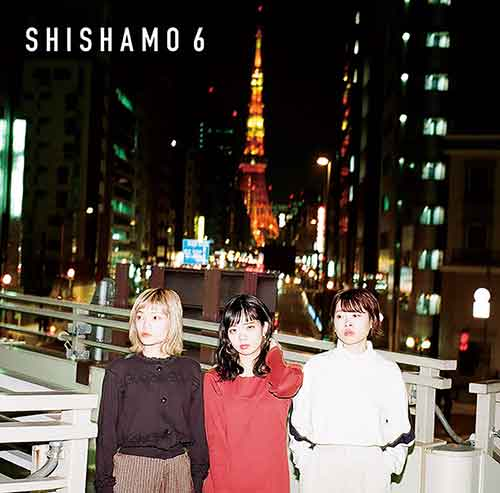 「SHISHAMO 6」