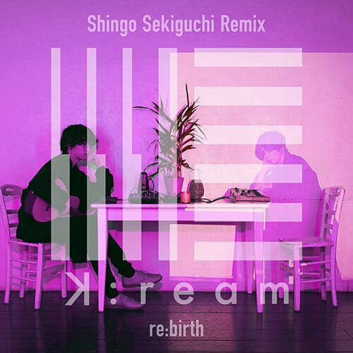 「re:birth (Shingo Sekiguchi Remix)」